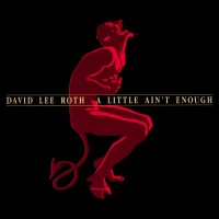 "DAVID LEE ROTH - A LITTLE AIN'T ENOUGH ""BRA"""