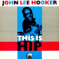 "JOHN LEE HOOKER -  THIS IS HIP ""BRA"""