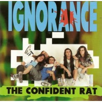 "IGNORANCE - THE CONFIDENT RAT ""BRA"""