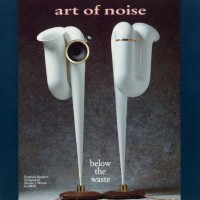 ART OF NOISE   BLOW THE WASTE
