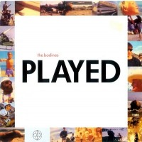 BODINES - PLAYED