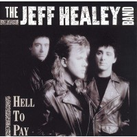 """JEFF HEALEY BAND - HELL TO PAY """"BRA"""""""