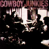 COWBOY JUNKIES THE TRINITY SESSIONS