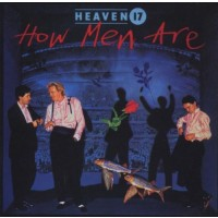 "HEAVEN 17 - HOW MEN ARE ""BRA"""
