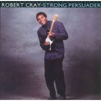 "ROBERT CRAY BAND	- STRONG PERSUADER ""BRA"""