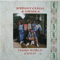 "JOHNNY CLEGG & SAVUKA - THIRD WORLD CHILD ""BRA"""