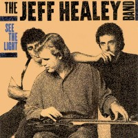 "JEFF HEALEY BAND - SEE THE LIGHT ""BRA"""