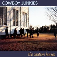 "COWBOY JUNKIES - THE CAUTION HORSES ""BRA"""