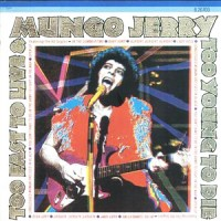 "MUNGO JERRY - TOO FAST TO LIVE AND TOO YOUNG... ""BRA"""