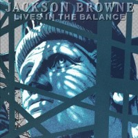 "JACKSON BROWNE - LIVES IN THE BALANCE ""BRA"""