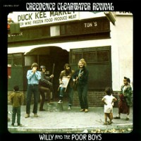 CREEDENCE CLEARWATER REVIVAL WILLY AND THE POORBOYS