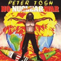 "PETER TOSH -  NO NUCLEAR WAR ""BRA"""
