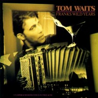 "TOM WAITS -	FRANK'S WILD YEARS ""BRA"""