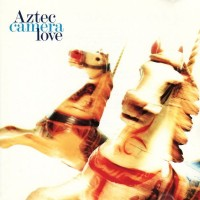 AZTEC CAMERA  - LOVE   ''BRA''