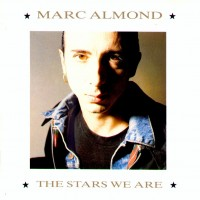 "MARC ALMOND -  THE STARS WE ARE ""BRA"""