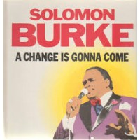 "SOLOMON BURKE - A CHANGE IS GONNA COME ""BRA"""