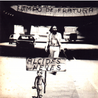"ALCIDES NEVES - TEMPO DE FRATURA ""BRA"""