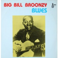 "BIG BILL BROONZY - BLUES    ""BRA"""