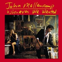 "JOHN COUGAR MELLENCAMP - WHENEVER WE WANTED ""BRA"""