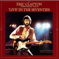 "ERIC CLAPTON - TIME PIECES VOL. II (LIVE IN THE 70's) ""BRA"""