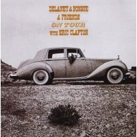 "DELANEY & BONNIE & FRIENDS with ERIC CLAPTON - ON TOUR WITH ERIC CLAPTON ""BRA"""