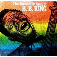 B. B. KING - THE INCREDIBLE SoulL OF B. B. KING  ''BRA''