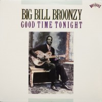 "BIG BILL BROONZY - GOOD TIME TONIGHT ""BRA"""