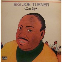 "BIG JOE TURNER - TEXAS STYLE ""BRA"""