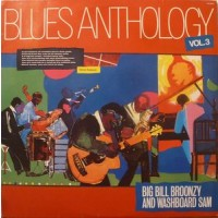 "BIG BILL BROONZY & WASHBOARD SAM Blues ANTHOLOGY VOL. 3 ""BRA"""