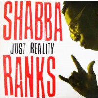 "SHABBA RANKS - JUST REALITY ""BRA"""