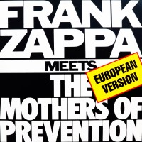 "FRANK ZAPPA - MEETS THE MOTHERS OF PREVENTION ""BRA"""