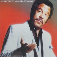 JOHNNY GRIFFIN CALL IT WHACHAWANA LP